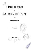 I misteri del Vaticano  o La Roma dei Papi per Franco Mistrali