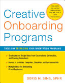 Creative Onboarding Programs: Tools for Energizing Your Orientation Program