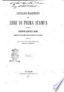 Catalogo ragionato dei libri di prima stampa e delle edizioni aldine e rare esistenti nella Biblioteca nazionale di Palermo compilato dal sac  Antonio Pennino