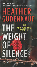 The Weight of Silence A Stunning Novel Of Family