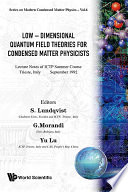 Low Dimensional Quantum Field Theories for Condensed Matter Physicists
