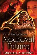 Medieval Future