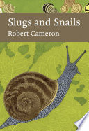 Slugs and Snails  Collins New Naturalist Library  Book 133