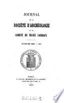 Journal de la Société d'Archéologie et du Comité du Musée Lorrain
