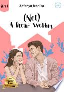 (Not) A Dream Wedding