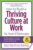 How to Build a Thriving Culture at Work To Build A Thriving Culture
