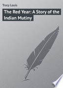 The Red Year  A Story of the Indian Mutiny