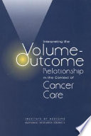 Interpreting The Volume Outcome Relationship In The Context Of Cancer Care