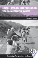 Rural Urban Interaction in the Developing World