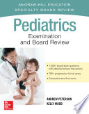 Pediatrics Examination and Board Review