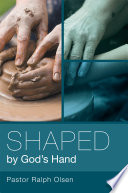 Shaped by God's Hand