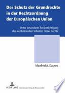 Der Schutz der Grundrechte in der Rechtsordnung der Europäischen Union