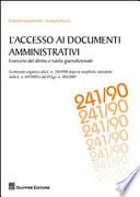 L accesso ai documenti amministrativi  Esercizio del diritto e tutela giurisdizionale  Commento organico alla L  n  241 1990 dopo le modifiche introdotte dalla L  n 69 2009 e dal D Lgs  n 104 2010