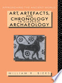 Art, Artefacts, and Chronology in Classical Archaeology