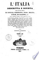 L  Italia descritta e dipinta con le sue isole di Sicilia  Sardegna  Elba  Malta  Eolie  di Calipso  ecc  secondo le ispirazioni  le indagini ed i lavori de  seguenti autori ed artisti