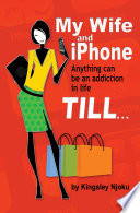 My Wife and IPhone  Anything Can Be an Addiction in Life Till