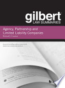 Gilbert Law Summary on Agency  Partnership and LLCs