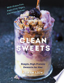 Clean Sweets Simple High Protein Desserts For One