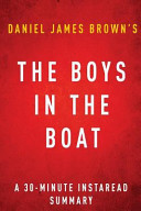 The Boys in the Boat by Daniel James Brown a 30 minute Instaread Summary