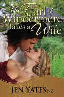 'the Earl Of Windermere Takes A Wife' : jassinda carlisle was always to have been his,...