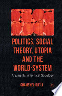 Politics  Social Theory  Utopia and the World System