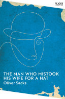 The Man Who Mistook His Wife for a Hat 2014 Ebook Oliver Sacks