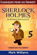 Sherlock Holmes Adapt   Pour les Enfants   le Ruban Mouchet