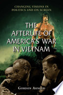 The Afterlife Of America S War In Vietnam