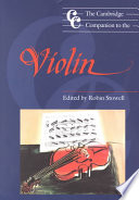 The Cambridge Companion to the Violin And Repertory Of The Violin