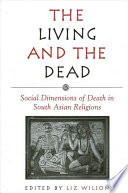 Living and the Dead, The Religions Including Hinduism Buddhism Islam