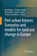 Peri urban futures  Scenarios and models for land use change in Europe