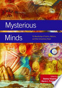 Mysterious Minds  The Neurobiology of Psychics  Mediums  and Other Extraordinary People