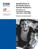 Qualifications of the public school teacher workforce prevalence of out-of-field teaching, 1987-88 to 1999-2000