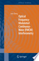 Optical Frequency Modulated Continuous Wave  FMCW  Interferometry