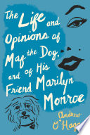 The Life And Opinions Of Maf The Dog  And Of His Friend Marilyn Monroe : canine companion to marilyn monroe. in november 1960,...