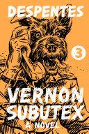 Vernon Subutex 3: A Novel