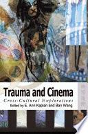 Ebook Trauma and Cinema Epub E. Ann Kaplan,Ban Wang Apps Read Mobile