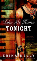 Take Me Home Tonight : latest red-hot rock star romance...
