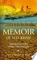 Memoir of M H Khan