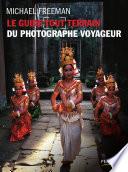 Le guide tout terrain du photographe voyageur