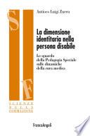 La dimensione identitaria nella persona disabile  Lo sguardo della Pedagogia Speciale sulle dinamiche della cura medica