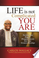 Life Is Not Complicated-You Are A Brutal Fact Of Life But In These