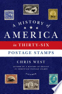 A History of America in Thirty Six Postage Stamps
