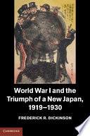 World War I and the Triumph of a New Japan  1919   1930