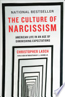 The Culture Of Narcissism American Life In An Age Of Diminishing Expectations