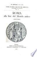Storia di Roma e dei papi nel medio evo      Roma alla fine del mondo antico