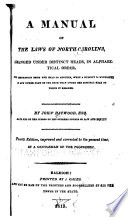 A manual of the laws of North Carolina  arranged under distinct heads  in alphabetical order