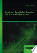 Einsatz von Cisco Unified Computing im Klinischen Rechenzentrum
