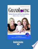 Grandloving: Making Memories with Your Grandchildren Babies to Teens[¬
