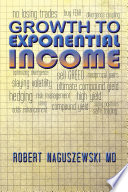 Growth to Exponential Income